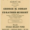 [Flyer advertising the Stage Relief Fund benefit performance (March 13, 1938) starring the cast of I'd Rather Be Right]