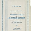 [Program (March 13, 1938) for the benefit (The Stage Relief Fund) performed by George M. Cohan (President) and the cast of I'd Rather Be Right]