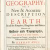 A system of geography, or, A new & accurate description of the earth in all its empires, kingdoms and states [Title pg.].
