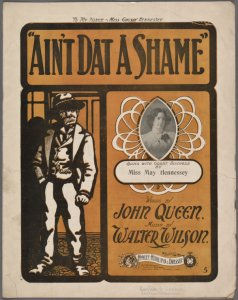 Ain't dat a shame / words by John Queen ; music by Walter Wilson.
