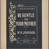 Be gentle to your mother