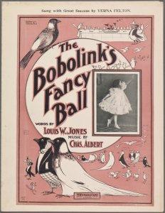The bobolinks fancy ball / words by Louis W. Jones ; music by Chas. Albert.