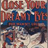 Close your dreamy eyes (for Mammy Lou)