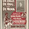De dago, de org' and de monk