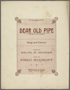 Dear old pipe / words by R. M. Skinner ; music by Fred Rycroft.