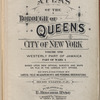 Atlas of borough of Queens city of New York Volume One. Westerly Part of Jamaica Part of Ward 4. Based upon official Surveys and Maps on file in the various city offices, supplemented by careful field measurements and personal observations. By and under the supervision of Hugo Ullitz, C.E. Published by E. Belcher Hyde, 5 Beekman St., Manhattan. 97 Liberty st., Brooklyn. 1913. Volume One.