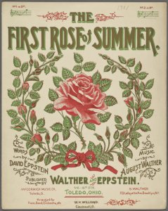 The first rose of summer / words by David Eppstein ; music by August Walther.