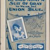 He laid away a suit of gray, to wear the Union blue