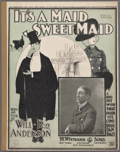 It's a maid, sweet maid / words and music by Will R. Anderson.