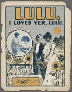 Lulu. I loves yer, Lulu / words and music by Will Accooe.