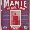 Mamie (don't you feel ashamie.)