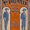 Mr. Volunteer or you don't belong to the regulars, you're just a volunteer
