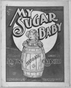 My sugar baby / words by Albert H. Brown ; music by C. N. Daniels.