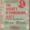 The shanty of tumble down alley or don't pull the shanty down