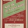 Speak just one word