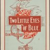 Two little eyes of blue