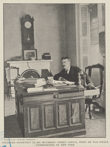 Theodore Roosevelt in his Mulberry Street office, when he was police commissioner of New York.