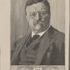 Theodore Roosevelt probable nominee for president if the Progressive Party is formed as expected.