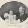 John D. Rockefeller with one of his grandchildren.