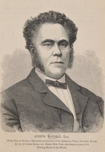 Joseph Russell, Esq., of the firm of Russell Brothers, proprietors of the American Steam Printing House, 28, 30, 32 Centre Street, cor. Reade, New York--the largest general job printing house in the world.