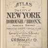 Atlas of the city of New York Borough of the Bronx. Annexed District. From actual surveys and official plans by George W. and Walter S. Bromley, civil Engineers [title page]