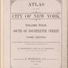 Atlas of city of New York. Volume 4. South of Fourteenth Street. Third Edition [title page]