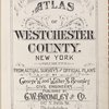 Atlas of Westchester County. New York. Volume Two. From Actual surveys and Official plans by George W. and Walter and Bromley civil engineers. Published by G. W. Bromley and Co., 147 N. Fifth St., Philadelphia. 1911.
