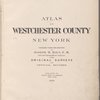 Atlas of Westchester County. New York. Prepared under the direction Joseph R. Bien, E.M. Civil and Topographical engineer from original surveys and official records. Published by Julius Bien & Company, New York. 1893.