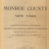 Plat Book of Monroe County New York. Compiled from deed description and plats furnished by the title and guarantee company of Rochester also from records and surveys by J.M. Lathrop & Company. Published by J.M. Lathrop & Company, 530 Locust Street, Philadelphia, PA. 1902