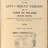 Atlas of the city of Mount Vernon and the town of Pelham secound edition. Compiled from official records, personal surveys, and other private plans and surveys. 1908. Compiled and published John F. Fairchild. C.E. Civil Engineer and surveyor engineering building Mount Vernon, N.Y.