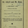Dr. Jekyll and Mr. Hyde, or, a mis-spent life: a drama in four acts