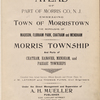 Atlas of part of Morris Co., N.J. Embracing town of Morristown the boroughs of Madision, Florham Park, Chatham and Mendham. Morris Township and parts of Chatham, Hanover, Mendham and Passaic townships compiled from actual surveys, official records and private plans by J.M. Lathrop and Thomas Flynn, Civil engineers. Under the direct management and supervision of A.H. Muller publisher, 530 Locust Street, Philadalphia, PA. 1910.