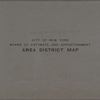 City of New York. Board of Estimate and Apportionment. Area District Map, front cover