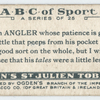 A is an  ANGLER whose patience is great; ...