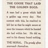 The goose that laid the golden eggs.