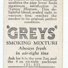 As good as the 'Greys' cigarettes. ('Greys' smoking mixture sealed in vacuum tins.)