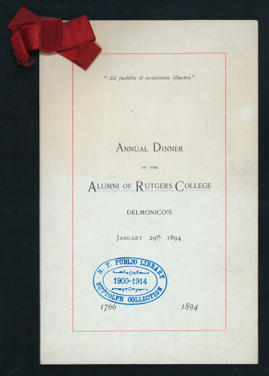 "ANNUAL DINNER [held by] ALUMNI OF RUTGES COLLEGE [at] ""DELMONICO'S, NEW YORK, NY"" (REST;)"