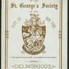 """109TH ANNIVERSARY [held by] ST. GEORGE'S SOCIETY OF THE CITY OF NY [at] """"DELMONICO'S, NEW YORK, NY"""" (HOTEL;)"""