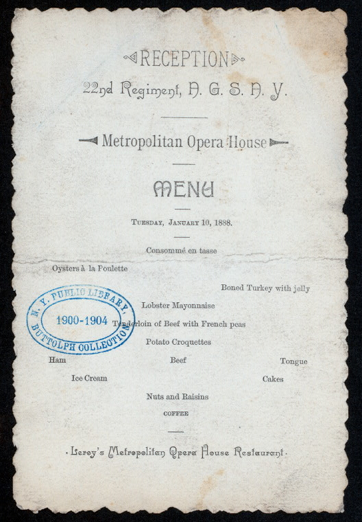 DINNER [held by] 22ND REGIMENT A.G.S.A.Y. [at] METROPOLITAN OPERA HOUSE (LEROY'S METROPOLITAN OPERA HOUSE REST.;)