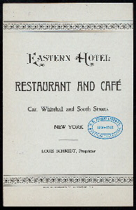 "BILL OF FARE [held by] EASTERN HOTEL [at] ""NEW YORK, NY"" (HOTEL;)"