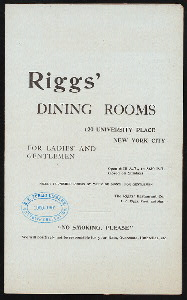 """DAILY MENU [held by] RIGGS' DINING ROOMS [at] """"120 UNIVERSITY PLACE, NEW YORK, NY"""" (REST;)"""