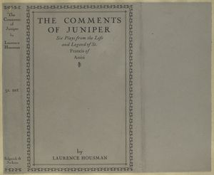 The comments of Juniper; six plays from the life and legend of St. Francis of Assisi, by Laurence Housman.