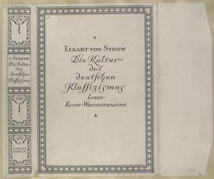 Eckart von Sydow. Die Kultur des deutschen Klassizismus; Leben, Kunst, Weltanschauung.