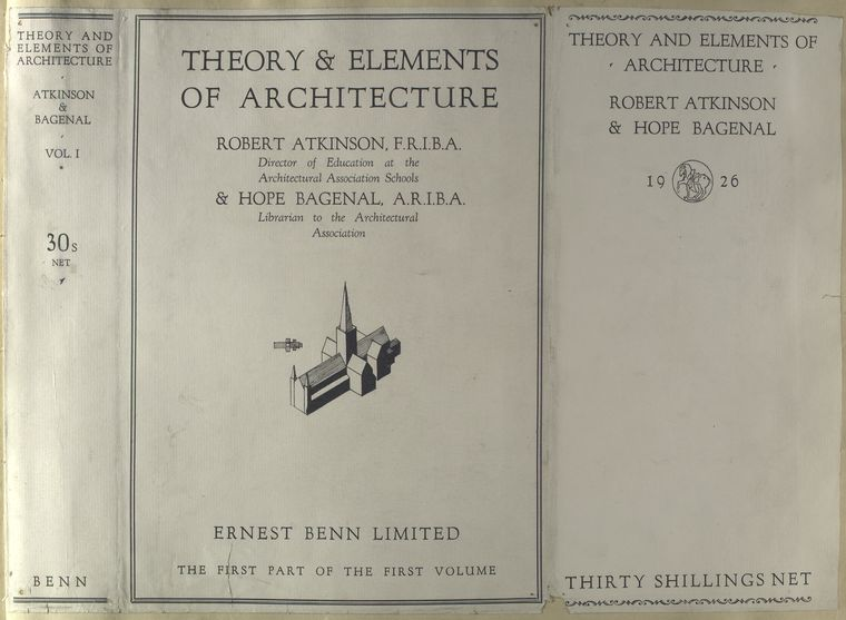 Theory and elements of architecture, by Robert Atkinson and Hope Bagenal. Vol. 1.