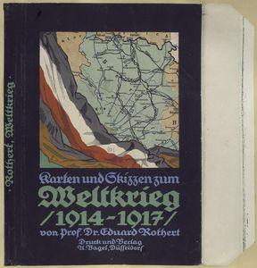 Karten und Skizzen zum Weltkrieg, 1914-1917.