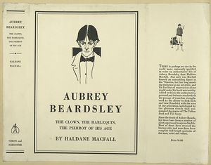 Aubrey Beardsley : the clown, the harlequin, the Pierrot of his age.