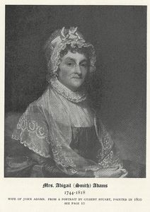 Mrs. Abigail (Smith) Adams, 1744-1818.