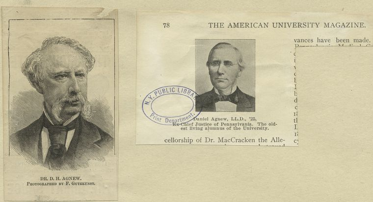 A sheet with two portraits : Dr. D. H. Agnew ; Daniel Agnew, LL. D., '25, Ex. Chief Justice of Pennsylvania. The oldest living alumnus of the University.