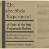The Goebbels experiment; a study of the Nazi propaganda machine.