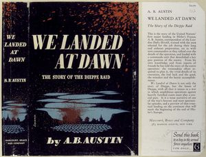 We landed at dawn; the story of the Dieppe raid.